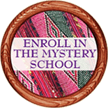 Enroll in the Mystery School